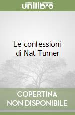 Le confessioni di Nat Turner libro di Styron William