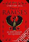 Il Romanzo di Ramses. Vol. 3: La battaglia di Qadesh. libro