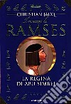 Il Romanzo di Ramses. Vol. 4: La regina di Abu Simbel. libro
