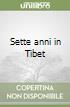 Sette anni in Tibet libro