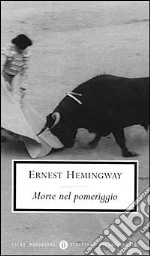 Morte nel pomeriggio libro di Hemingway Ernest