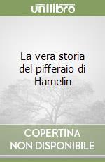 La vera storia del pifferaio di Hamelin libro di Mutis Alvaro
