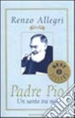 Padre Pio libro di Allegri Renzo