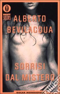 Sorrisi dal mistero libro di Bevilacqua Alberto