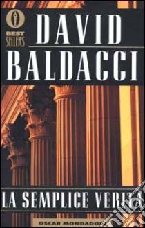 La semplice verità libro di Baldacci David