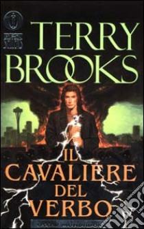 Il cavaliere del verbo libro di Brooks Terry