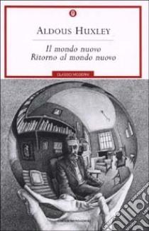 Mondo nuovo-Ritorno al mondo nuovo libro di Huxley Aldous