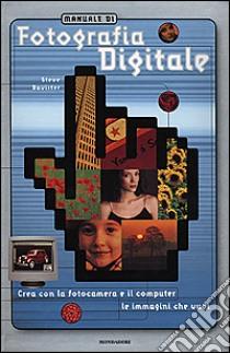 Manuale di fotografia digitale libro di Bavister Steve