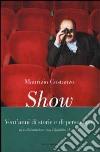 Show. Vent'anni di storie e personaggi libro