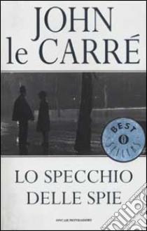 Lo specchio delle spie libro di Le Carré John