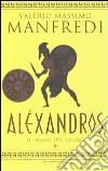 Aléxandros. Vol. 1: Il figlio del sogno libro