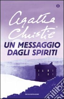 Un messaggio dagli spiriti libro di Christie Agatha