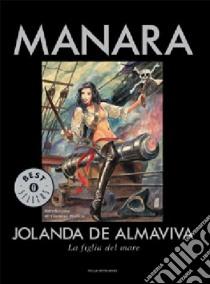 Jolanda de Almaviva. La figlia del mare libro di Manara Milo