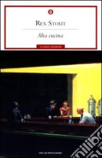 Alta cucina libro di Stout Rex