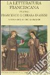 La letteratura francescana. Testo latino a fronte. Vol. 1: Francesco e Chiara d'Assisi libro
