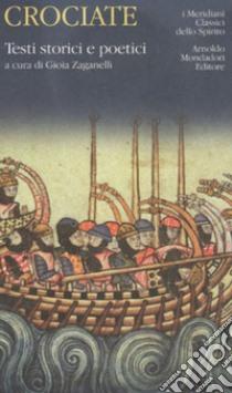 Crociate. Testi storici e poetici libro