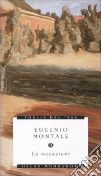 Le Occasioni libro di Montale Eugenio