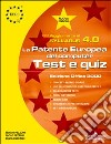ECDL. Patente europea del computer. Test e Quiz, versione Office 2000. Syllabus 4.0