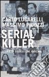 Serial killer. Storie di ossessione omicida libro