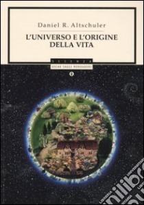 L'universo e l'origine della vita libro di Altschuler Daniel R.