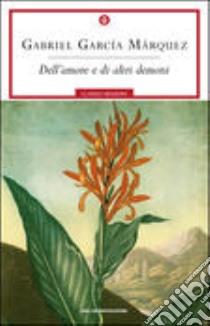 Dell'amore e di altri demoni libro di García Márquez Gabriel