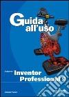 Autodesk inventor professional 9. Guida all'uso. Con CD-ROM