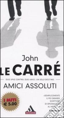 Amici assoluti libro di Le Carré John