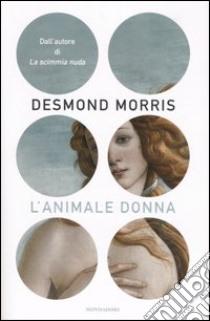 L'animale donna libro di Morris Desmond
