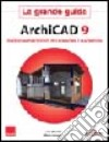 ArchiCAD 9. La grande guida libro