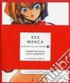 XXX Manga. Il meglio del fumetto erotico giapponese libro