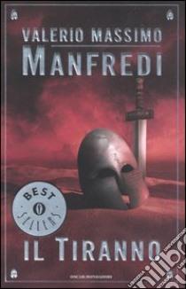 Il tiranno libro di Manfredi Valerio M.