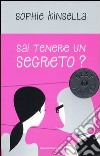 Sai tenere un segreto? libro di Kinsella Sophie