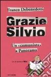 Grazie Silvio. Un «comunista» a Panorama libro