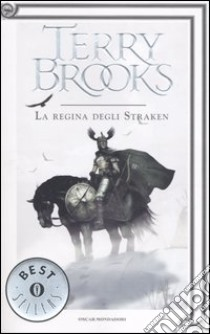 La regina degli Straken. Il druido supremo di Shannara (3) libro di Brooks Terry