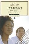 I nuovi italiani. L'immigrazione, i pregiudizi, la convivenza libro