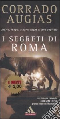 I segreti di Roma. Storie, luoghi e personaggi di una capitale libro di Augias Corrado