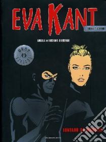 Eva Kant. Lontano da Diabolik libro di Giussani Angela - Giussani Luciana
