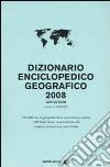 Dizionario enciclopedico geografico 2008. Con CD-ROM libro