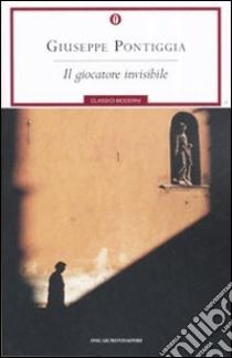 Il giocatore invisibile libro di Pontiggia Giuseppe