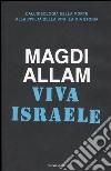 Viva Israele. Dall'ideologia della morte alla civiltà della vita: la mia storia libro