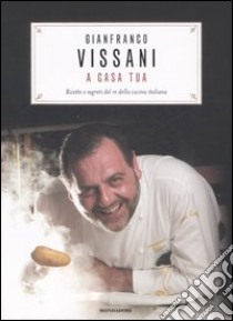 Vissani a casa tua libro di Vissani Gianfranco