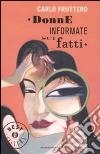 Donne informate sui fatti libro