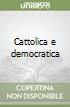 Cattolica e democratica