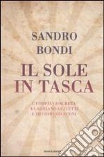 Il sole in tasca. L'utopia concreta di Adriano Olivetti e Silvio Berlusconi
