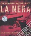 La nera. Storia fotografica di grandi delitti italiani dal 1946 a oggi libro