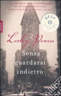 Senza guardarsi indietro libro di Pearse Lesley