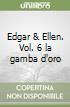 Edgar & Ellen. Vol. 6 la gamba d'oro