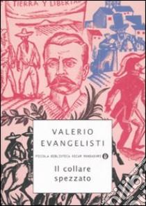 Il collare spezzato libro di Evangelisti Valerio