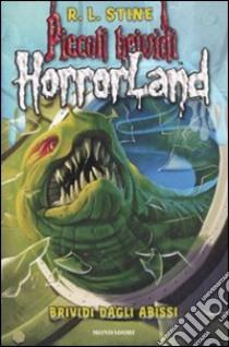 Brividi dagli abissi. Horrorland (2) libro di Stine Robert L.