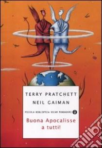 Buona Apocalisse a tutti! libro di Pratchett Terry - Gaiman Neil